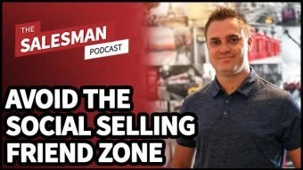 259: How To Stay Out Of The Social Selling FRIEND ZONE With Jack Kosakowski