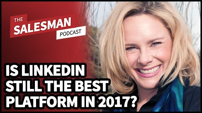 281: In 2017, Is Linkedin Still The Best Sales Tool Out There? With Viveka von Rosen