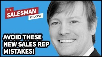 288: Mistakes New Sales Reps Make (And How To Avoid Them) With Dave Thompson