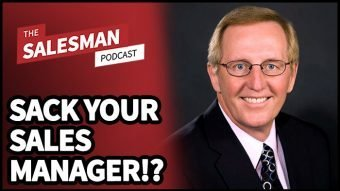 283: How To Sack Your Sales Manager And Manage Yourself With Ken Thoreson