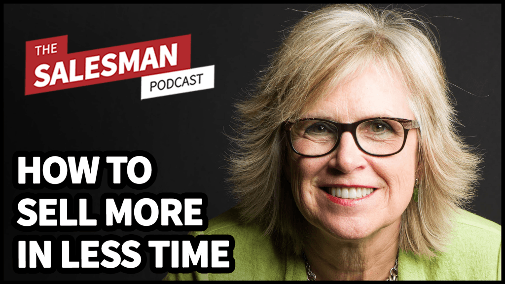 307: How To Sell More In Less Time With Jill Konrath