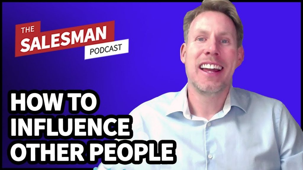 301: How To Change Yourself To Influence Others In Sales With Paul Adamson
