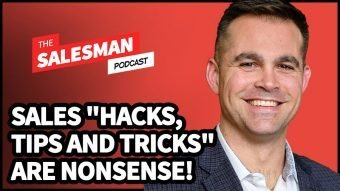 "318: Sales ""Hacks, Tips, Tricks"" Are Nonsense (Learn How To Really Win!) With Jeff Bajorek"