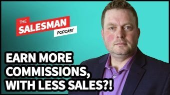 324: Earn More Commissions, With LESS SALES?! With Adon Rigg