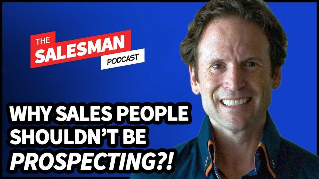 340: Why Salespeople Shouldn't Be Prospecting… WAIT WHAT?! With Aaron Ross