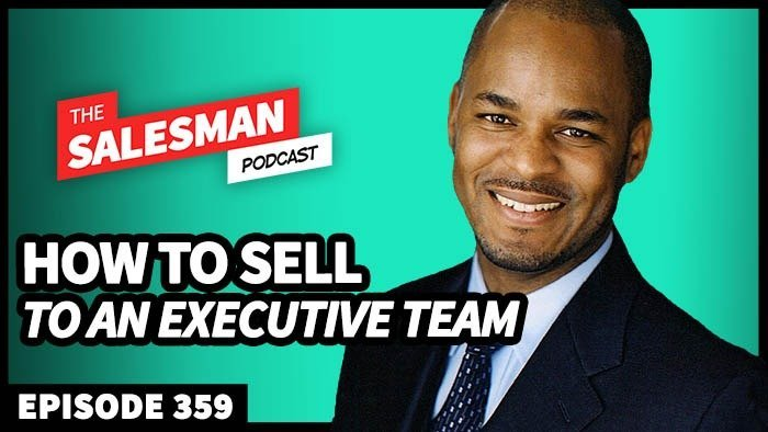 359: How To Sell To A CEO, CFO, CTO And Beyond… Adrian Davis