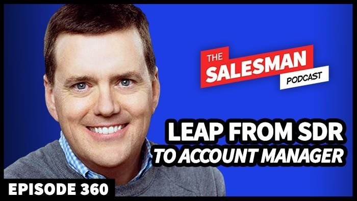 360: Leap From SDR To Account Manager (In The Shortest Time Possible) David Dulany