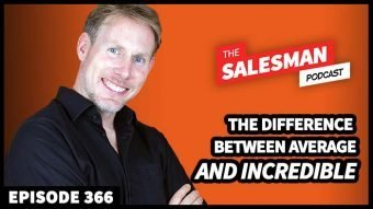 366: The Difference Between AVERAGE and INCREDIBLE Sales Professionals With Paul Adamson