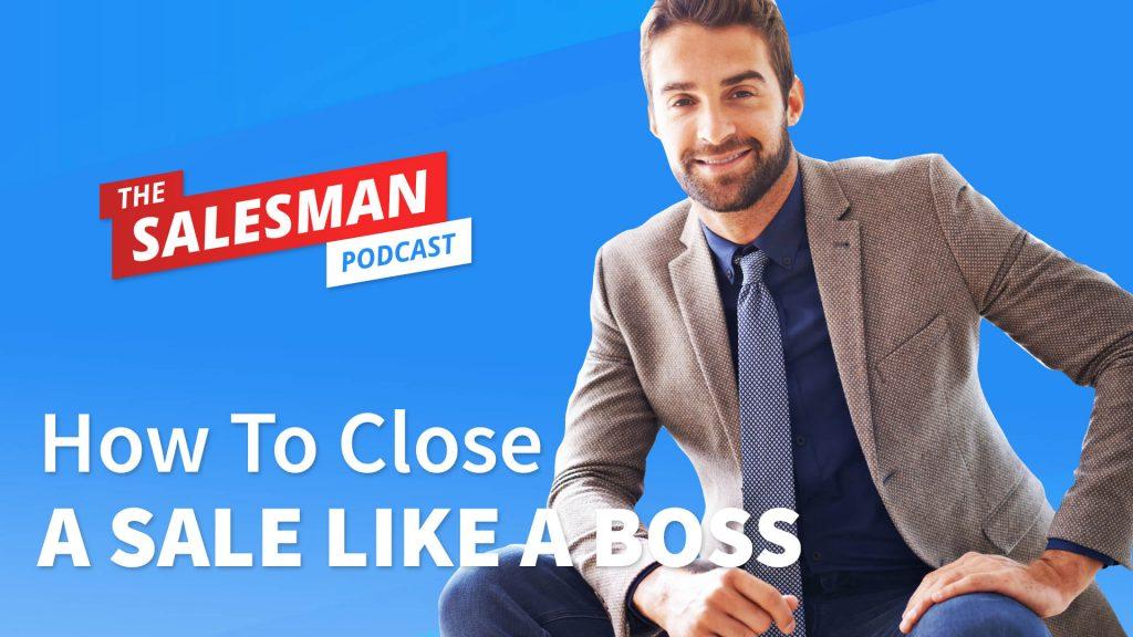 Mashup: How To Close A B2B Sale Like A BOSS!