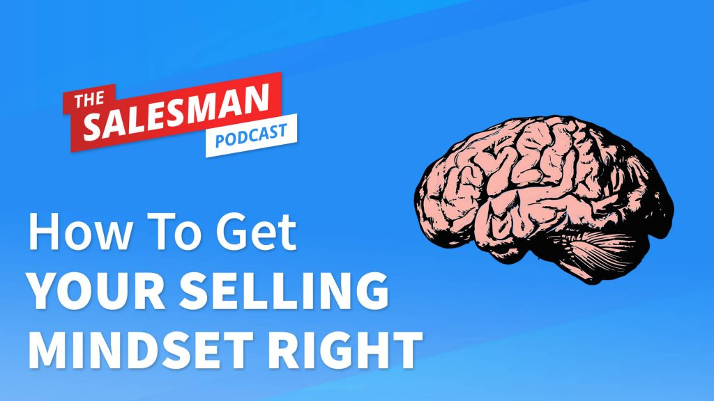 Mashup: GET YOUR SELLING MINDSET RIGHT (And WIN In Business!)