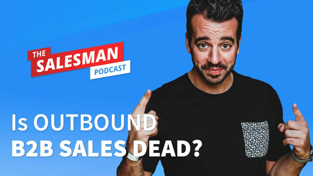 Is OUTBOUND SELLING DEAD? (A Real CEO/Buyer's Perspective) With Steli Efti