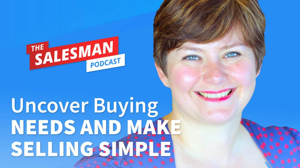 Uncovering Buyer Needs (How To Close Sales Easier!) With Misha McPherson
